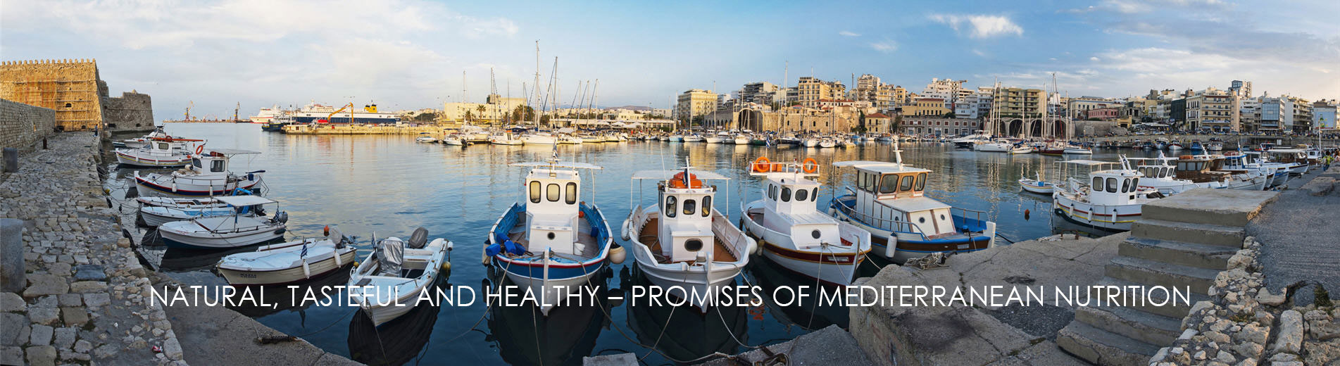 NATURAL, TASTEFUL AND HEALTHY – PROMISES OF MEDITERRANEAN NUTRITION