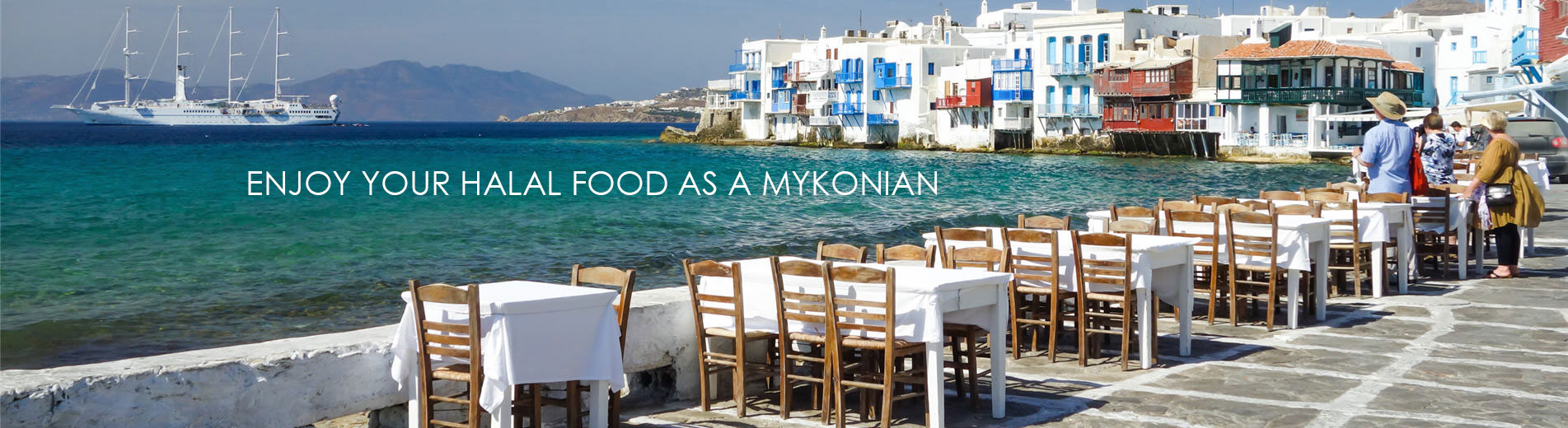 ENJOY YOUR HALAL FOOD AS A MYKONIAN